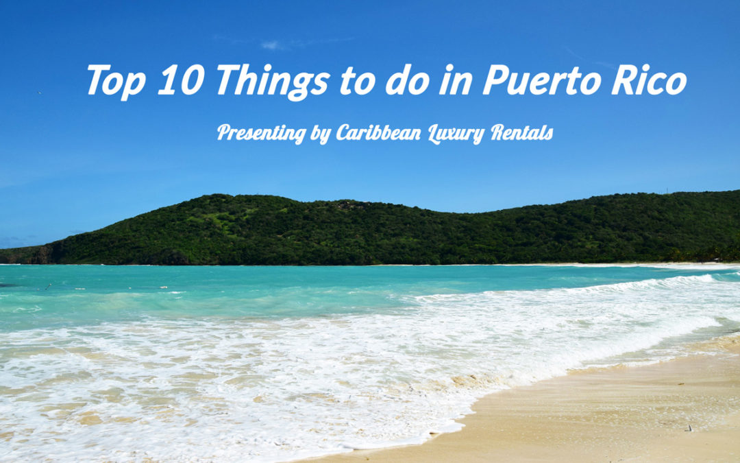 Top 10 Things to do in Puerto Rico